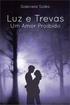 Luz e trevas - Scortecci Editora -