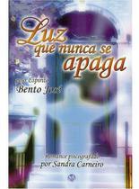 Luz Que Nunca Se Apaga - Pelo Espírito Bento José - Vivaluz