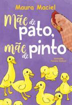Mãe de Pato, Mãe de Pinto - Scortecci Editora