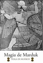 Magia De Marduk; Complemento Do Grimório Necronomicon - Tesla di murbox -
