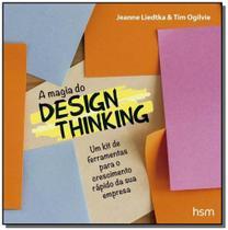 Magia do design thinking - Hsm -