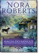 Magia do Sangue - Vol.3 - Trilogia Primos O Dwyer - Arqueiro