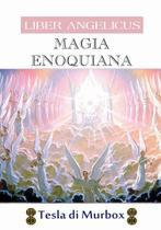 Magia Enoquiana; Coleção Liber Angelicus - Tesla di murbox -