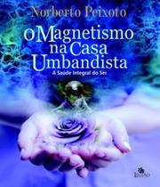 Magnetismo Na Casa Umbandista, O - Besourobox