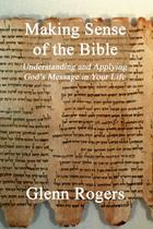 Making Sense of the Bible - Glenn rogers