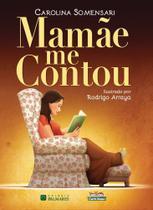 Mamãe Me Contou - Scortecci Editora -
