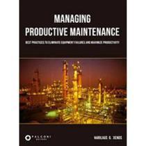 Managing productive maintenance - falconi - Indg