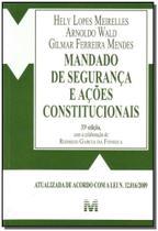 Mandado De Segurança E Ações Constitucionais - Malheiros