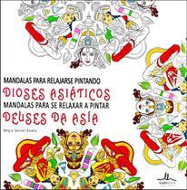 Mandalas Para Se Relaxar Pintando -Deuses da Ásia(Mandalas Para Relajarse Pintando Dioses Asiáticos) - Ilus Books