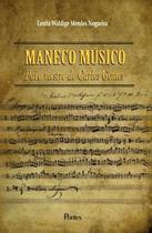 Maneco musico - pai e mestre de carlos gomes - Pontes Editores -