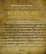 Maneco Musico - Pai E Mestre De Carlos Gomes - Pontes -