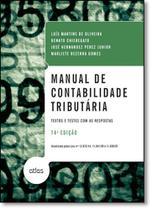 Manual de Contabilidade Tributária: Textos e Testes Com as Respostas - Atlas