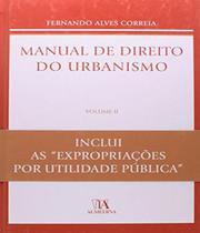 Manual De Direito Do Urbanismo - Vol Ii - Almedina -
