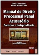 Manual de direito processual penal acusatorio - do - Jurua