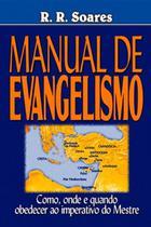 Manual De Evangelismo - Como, Onde E Quando Obedecer Ao Imperativo Do Mestre - Graça Editorial -