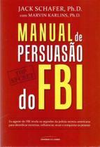 Manual de Persuasão do FBI - Universo Dos Livros