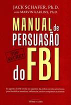 Manual de Persuasão do FBI - Universo dos livros -