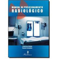 Manual De Posicionamento Radiológico - Editora martinari