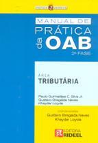 Manual de Prática da OAB 2ª Fase - Área Tributária - Rideel