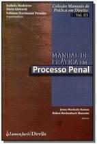 Manual de pratica em processo penal - vol.3 - cole - Lumen juris