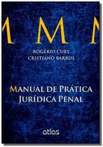 Manual de pratica juridica penal - Atlas