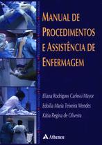 Manual de procedimentos e assistência de enfermagem - Atheneu