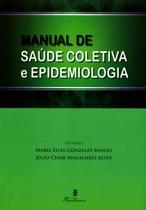Manual De Saude Coletiva E Epidemiologia / Manso - Martinari