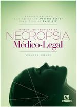 Manual De Tecnicas Em Necropsia Medico-legal - Livraria E Editora Rubio Ltda -