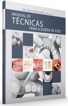 Manual de Técnicas para Dobra de Fios - Santos Publicações