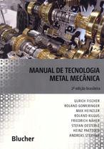MANUAL DE TECNOLOGIA METAL MECANICA - 2ª ED - Edgard Blucher
