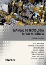 Manual de tecnologia metal mecanica - edicao brasileira - Blucher
