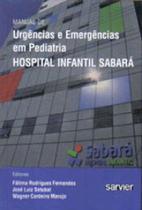 Manual de Urgências Emergências em Pediatria do Hospital Infantil Sabará - Sarvier -