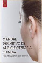 Manual Definitivo de Auriculoterapia Chinesa Fernanda Mara dos Santos - 8553175081 - Inserir