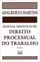 Manual Didático de Direito Processual do Trabalho - 6ª Ed. 2014 - Malheiros -
