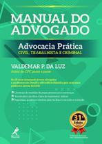 Manual do advogado: advocacia prática civil, trabalhista e criminal - Manole  (tecnico) - grupo manole
