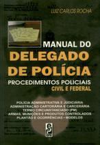 Manual do Delegado de Polícia Procedimentos Policiais Civil e Federal - Edipro