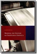 Manual do gestor da industria grafica - Senai