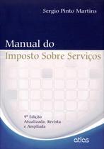 Manual do Imposto Sobre Serviços  - 9ª  Ed. 2013 - Atlas