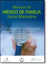 Manual Do Medico De Familia - Santa Marcelina / Medeiros Jr - Martinari