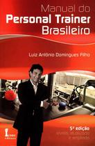 Manual do Personal Trainer Brasileiro - 5ª Ed. 2015 - Icone