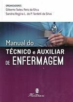 MANUAL DO TECNICO E AUXILIAR DE ENFERMAGEM - 2ª ED - Martinari