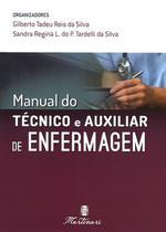 Manual do Técnico e Auxiliar de Enfermagem 2ª Edição - Editora martinari