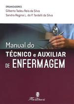Manual Do Tecnico E Auxiliar De Enfermagem / Reis Da Silva - Martinari