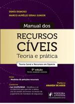 Manual dos recursos cíveis - teoria e prática - Juspodivm
