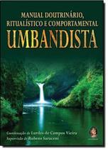 MANUAL DOUTRINARIO, RITUALISTICO E COMPORTAMENTAL UMBANDISTA - 8ª ED. - Madras editora
