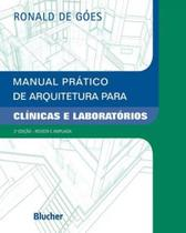 Manual pratico arquitetura p/ clinicas e lab - Blucher
