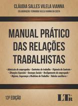 Manual Prático das Relações Trabalhistas - 13ª Edição 2017 - Ltr