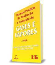 Manual Pratico De Avaliacao E Controle De Gases E Vapores - Ppra - 05 Ed - Ltr