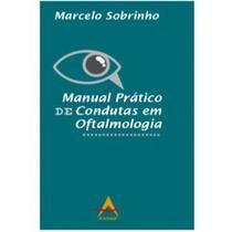 Manual Prático de Condutas em Oftalmologia Marcelo Sobrinho - Andreoli