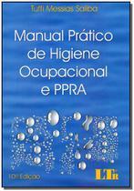 Manual Prático de Higiene Ocupacional e PPRA - 10ED/19 - Ltr editora